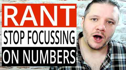 STOP Focussing On Numbers - How To Grow On YouTube - #RANT