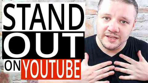 How to STAND OUT On YouTube - Get Noticed On YouTube