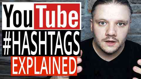 Youtube Hashtags - What Are They and How to Use Them for More Views