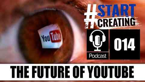 THE FUTURE OF YOUTUBE & WHY YOU NEED TO TAKE 5 MINUTES FOR YOURSELF #STARTCREATINGPODCAST EP014 1