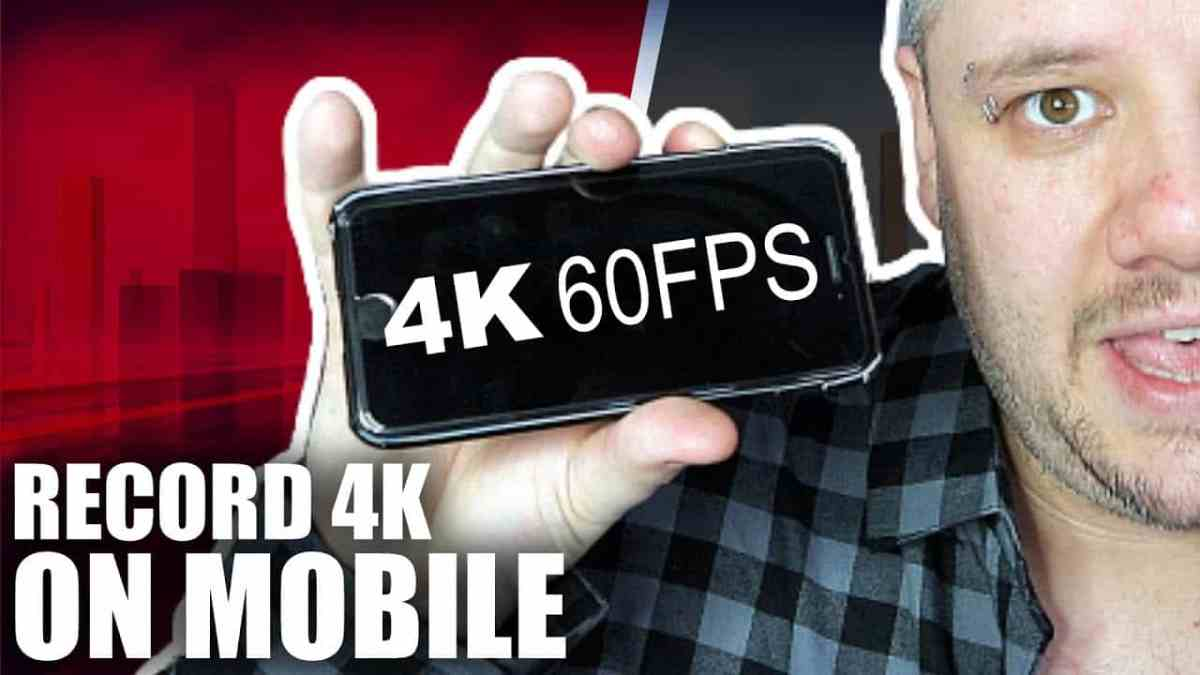 How To Record 4K 60FPS Video on Your Mobile (iPhone & iOS Devices)