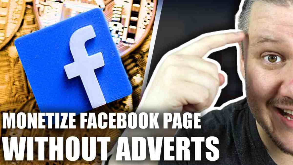How To Monetize A Facebook Page without Ads 1