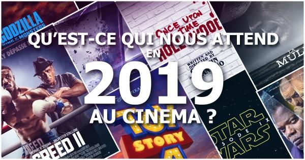 Qu'est-ce qui nous attend en 2019 au cinéma ?
