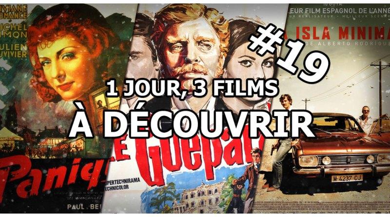 1 jour, 3 films à découvrir #19
