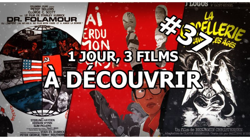 1 jour, 3 films à découvrir #37