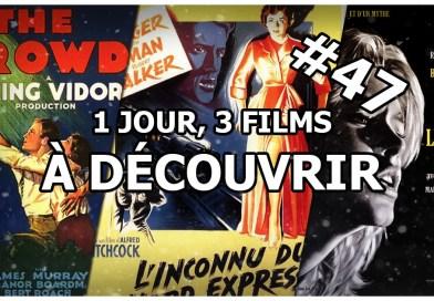 1 jour, 3 films à découvrir #47