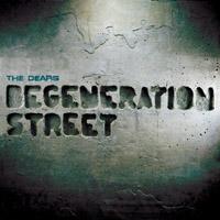 The Dears: Degeneration Street