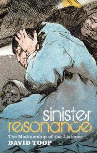 David Toop: Sinister Resonance