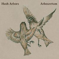 Hush Arbors / Arbouretum: Aureola