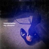 Trentemoller: My Dreams