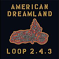 Loop 2.4.3: American Dreamland