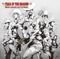 Brent Amaker & The Rodeo: Year of the Dragon