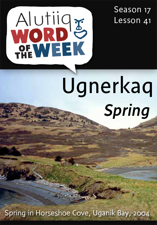 Spring-Alutiiq Word of the Week-April 5