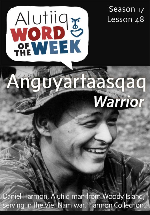 Warrior-Alutiiq Word of the Week-May 24
