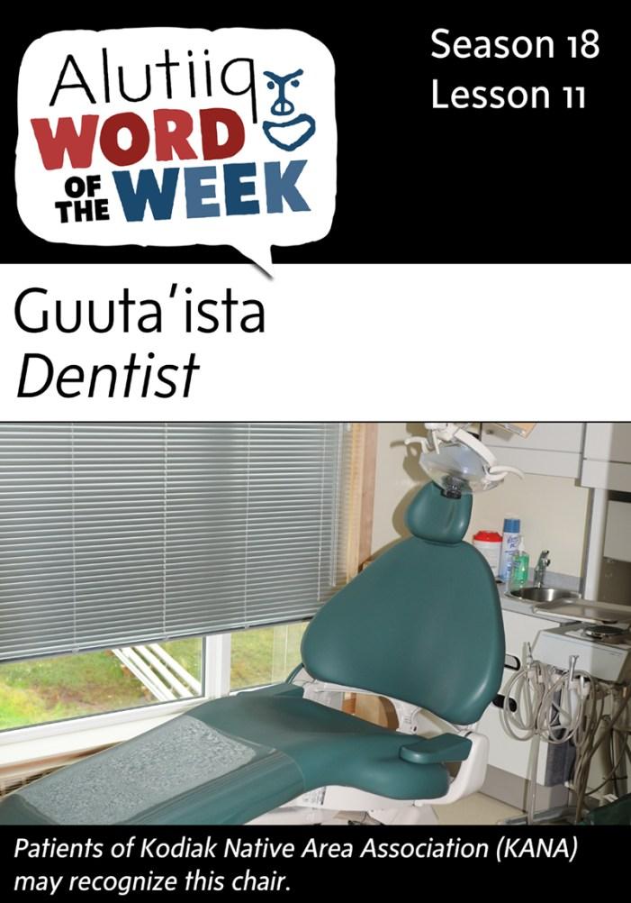 Dentist-Alutiiq Word of the Week-September 6