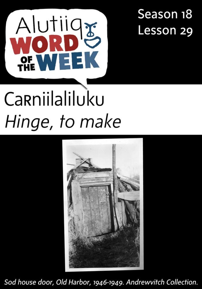 Hinge/To Make-Alutiiq Word of the Week-January 10