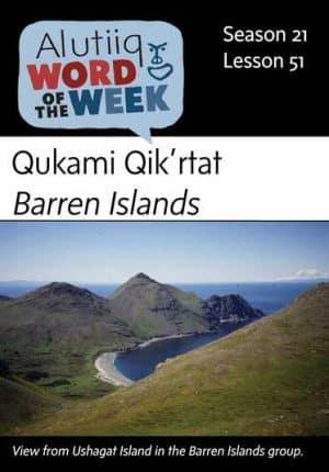 Barren Islands-Alutiiq Word of the Week-June 16