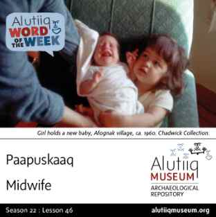Midwife-Alutiiq Word of the Week-May 11th
