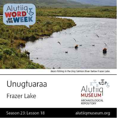 Frazer Lake-Alutiiq Word of the Week-October 25