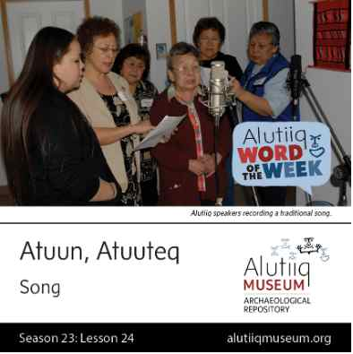 Song-Alutiiq Word of the Week-December 6th