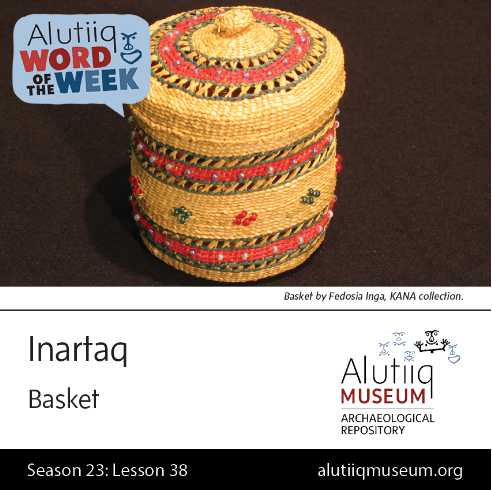Basket-Alutiiq Word of the Week-March 15th