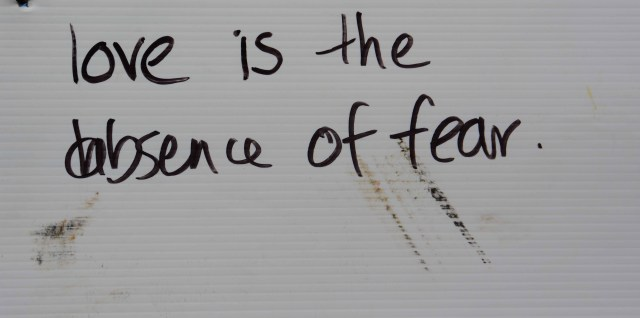 Love is the Absence of Fear