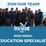 Alaska Sea Grant employees and 'join our team, now hiring education specialist'