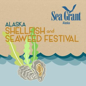 Alaska Shellfish and Seaweed Festival