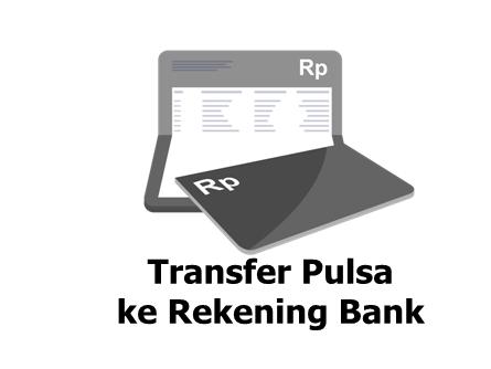 Cara Transfer Pulsa ke Rekening
