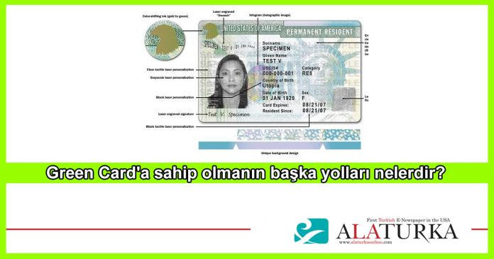 Green card Sahibi olmanin baska yollari neler