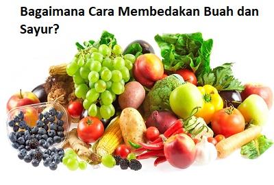 pengertian sayuran dan perbedaannya dengan buah