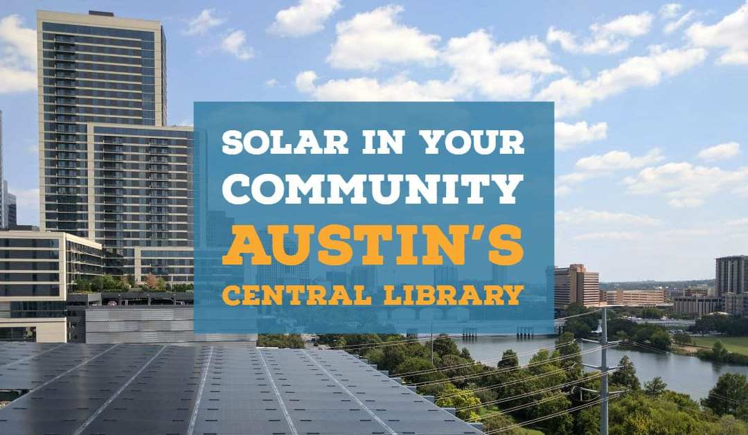 Solar In Your Community - Austin's Central Library | Alba Energy