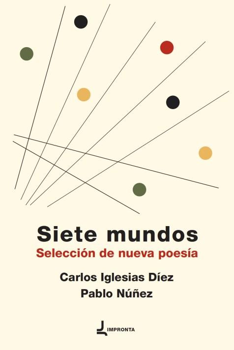 Siete mundos. Selección de nueva poesía (Impronta, 2015)