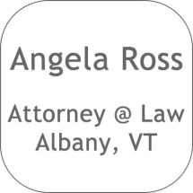 Attorney @ Law - Albany, VT - Angela Ross