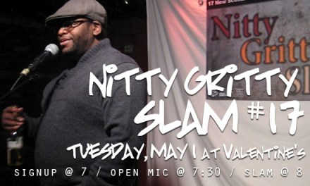 Nitty Gritty Slam #17, May 1 at Valentine's