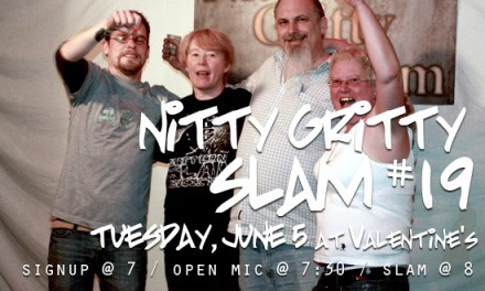 Nitty Gritty Slam #19 at Valentine's on Tuesday, June 5