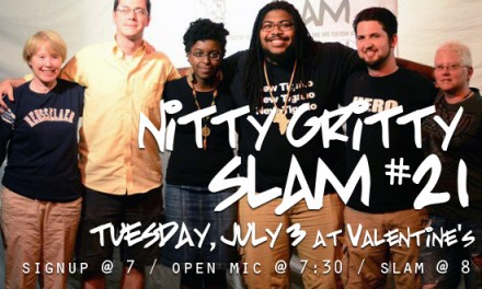 Nitty Gritty Slam #21 at Valentine's on Tuesday, July 3