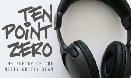 Ten Point Zero: The Poetry of the Nitty Gritty Slam
