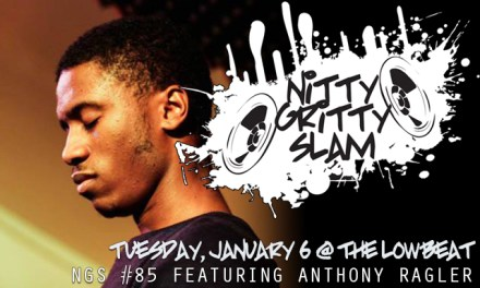 Nitty Gritty Slam #85 Featuring Anthony Ragler