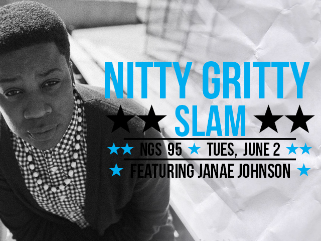 Nitty Gritty Slam #95 Featuring Janae Johnson