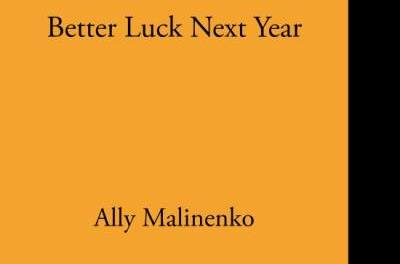 "Review: ""Better Luck Next Year"" by Ally Malinenko"