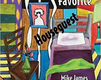"Review: ""My Favorite Houseguest"" by Mike James"