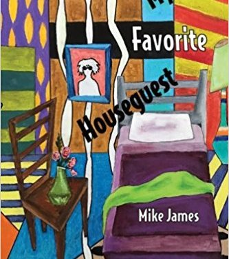 """Review: """"My Favorite Houseguest"""" by Mike James"""