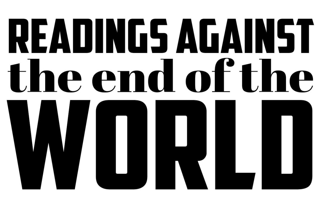 Readings Against the End of the World