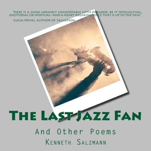"""""""The Last Jazz Fan and Other Poems"""" by Kenneth Salzmann"""