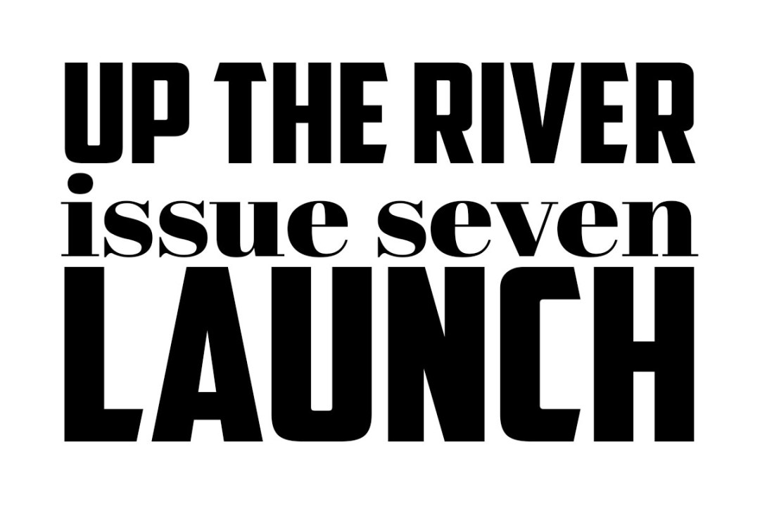 Up The River, Issue Seven Launch