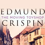 "The Next Chapter: ""The Moving Toyshop"" and Other Mysteries"