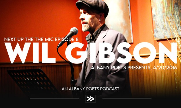 Episode 8: Wil Gibson at Albany Poets Presents