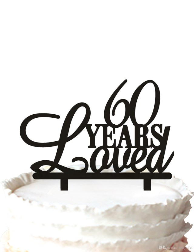 60Th Birthday Cake Toppers 2019 60th Birthday Cake Topper60 Years Loved Cake Topper 60th