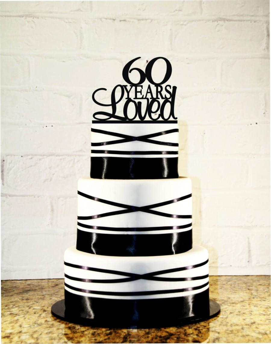 60Th Birthday Cake Toppers 60th Topper 60 Years Loved Custom Anniversary